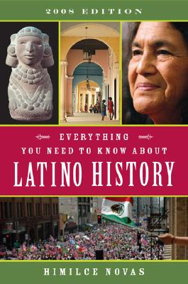 Everything You Need to Know About Latino History 2008 By Novas, Himilce