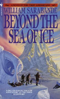 Beyond the Sea of Ice By Sarabande, William