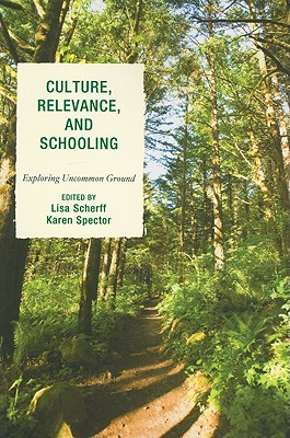 Culture, Relevance, and Schooling By Scherff, Lisa/ Spector, Karen